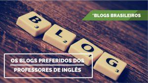 16 BLOGS BRASILEIROS PREFERIDOS DOS PROFESSORES DE INGLÊS
