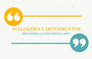 AVALIAÇÕES E DEPOIMENTOS DOS NOSSOS ALUNOS PARTICULARES